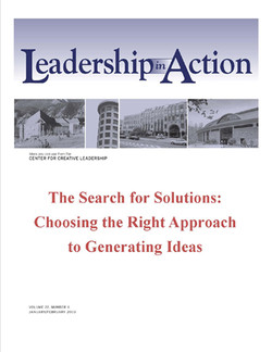 Leadership in Action: The Search for Solutions: Choosing the Right Approach to Generating Ideas