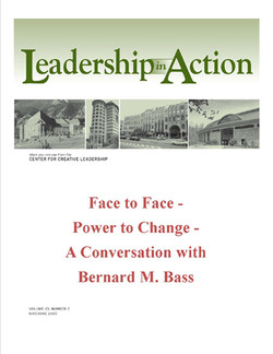 Leadership in Action: Face to Face - Power to Change - A Conversation with Bernard M. Bass
