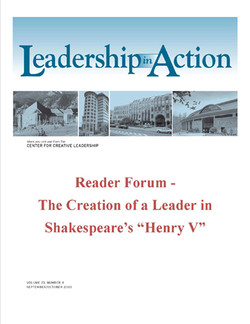 """Leadership in Action: Reader Forum - The Creation of a Leader in Shakespeare's """"Henry V"""""""