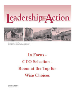 Leadership in Action - In Focus - CEO Selection - Room at the Top for Wise Choices