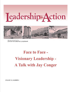 Leadership in Action: Face to Face - Visionary Leadership - A Talk with Jay Conger