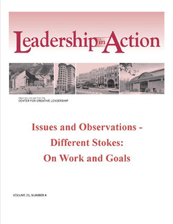 Leadership in Action: Issues and Observations - Different Strokes: On Work and Goals