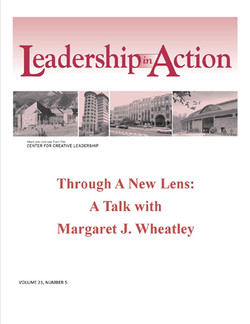 Leadership in Action: Through a New Lens: A Talk with Margaret J. Wheatley