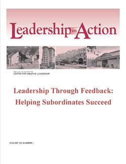 Leadership in Action: Leadership Through Feedback: Helping Subordinates Succeed