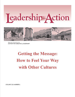 Leadership in Action: Getting the Message: How to Feel Your Way with Other Cultures