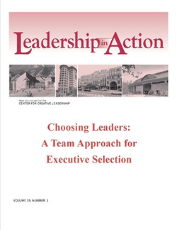Leadership in Action: Choosing Leaders - A Team Approach for Executive Selection