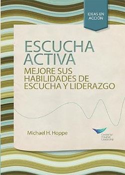 Active Listening: Improve Your Ability to Listen and Lead, First Edition (Spanish for Spain)