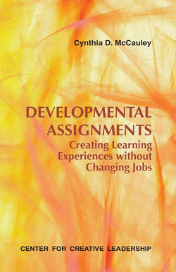 Developmental Assignments: Creating Learning Experiences Without Changing Jobs