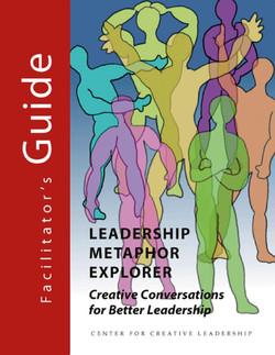 Leadership Metaphor Explorer Facilitator's Guide