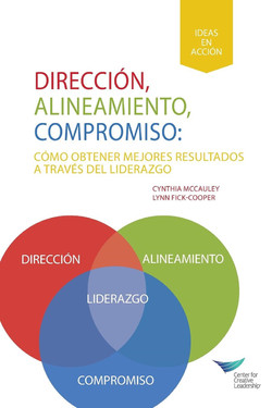 Direction, Alignment, Commitment: Achieving Better Results Through Leadership, First Edition (Spanish for Latin America)
