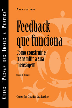 Feedback That Works: How to Build and Deliver Your Message, First Edition (Portuguese for Europe)