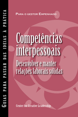 Interpersonal Savvy: Building and Maintaining Solid Working Relationships (Portuguese for Europe)
