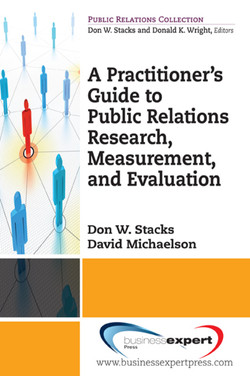 A Practioner's Guide to Public Relations Research, Measurement and Evaluation