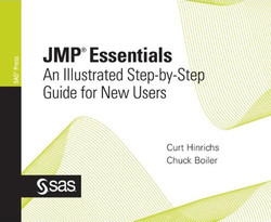 JMP® Essentials: An Illustrated Step-by-Step Guide for New Users