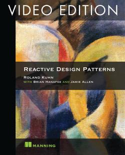 Reactive Design Patterns Video Edition