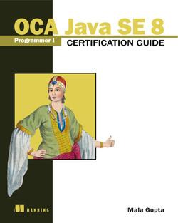 OCA Java SE 8 Programmer I Certification Guide