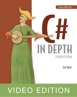 C# in Depth, 4th Ed, Video Edition