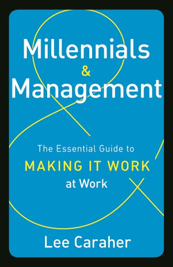 Milennials & Management: The Essential Guide to Making it Work at Work