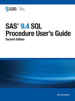 SAS 9.4 SQL Procedure User's Guide, Second Edition, 2nd Edition