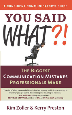You Said What? [A Confident Communicator's Guide]