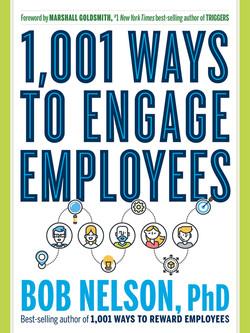 1,001 Ways to Engage Employees