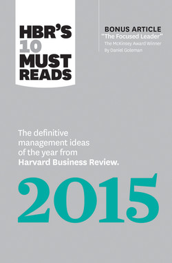 """HBR's 10 Must Reads 2015: The Definitive Management Ideas of the Year from Harvard Business Review (with bonus article """"The Focused Leader,"""" the McKinsey Award–winner by Daniel Goleman)(HBR's 10 Must Reads)"""