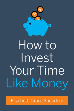 How to Invest Your Time Like Money