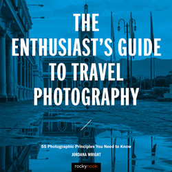 The Enthusiast's Guide to Travel Photography