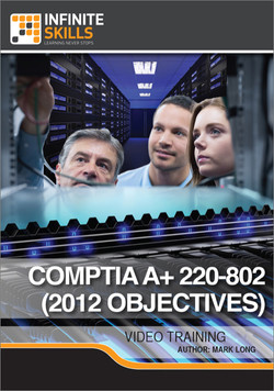 CompTIA A+ 220-802 (2012 Objectives)