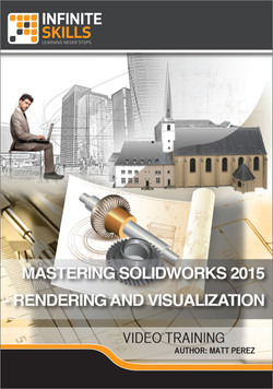 Mastering SolidWorks 2015 - Rendering and Visualization