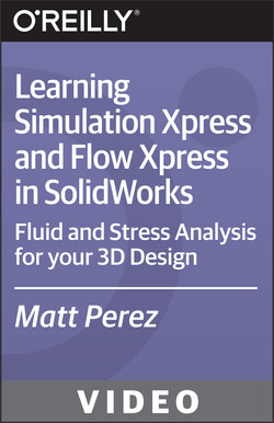 Learning Simulation Xpress and Flow Xpress in SolidWorks