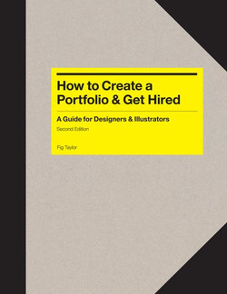 How to Create a Portfolio and Get Hired, 2nd Edition