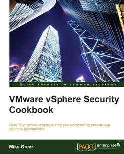 VMware vSphere Security Cookbook