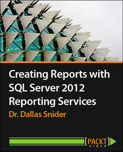 Creating Reports with SQL Server 2012 Reporting Services