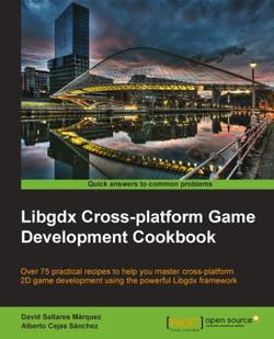 Libgdx Cross-platform Game Development Cookbook