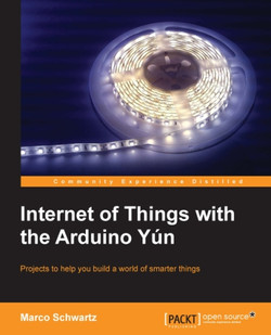 Internet of Things with the Arduino Yún