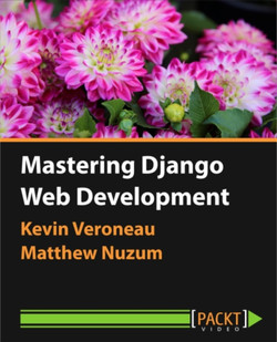 Mastering Django Web Development