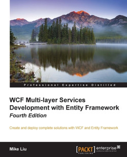 WCF Multi-layer Services Development with Entity Framework Fourth Edition
