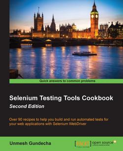 Selenium Testing Tools Cookbook - Second Edition
