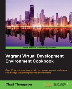Vagrant Virtual Development Environment Cookbook
