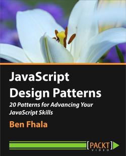 JavaScript Design Patterns 20 Patterns for Advancing Your JavaScript Skills