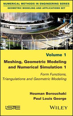 Meshing, Geometric Modeling and Numerical Simulation 1