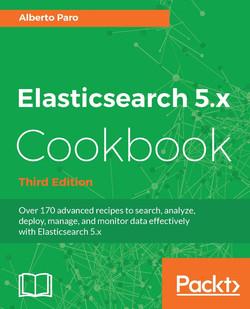 Elasticsearch 5.x Cookbook - Third Edition