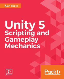 Unity 5 Scripting and Gameplay Mechanics
