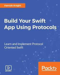 Build Your Swift App Using Protocols