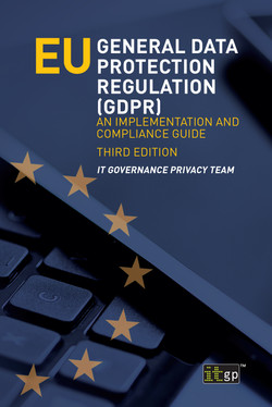 EU General Data Protection Regulation (GDPR), third edition - An Implementation and Compliance Guide