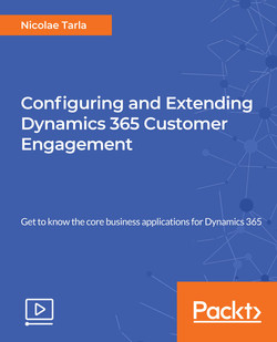 Configuring and Extending Dynamics 365 Customer Engagement