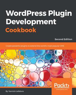 WordPress Plugin Development Cookbook - Second Edition