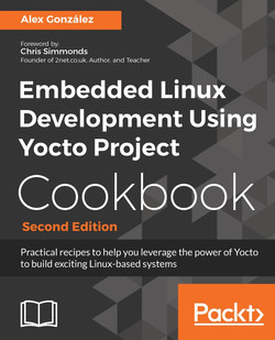 Embedded Linux Development Using Yocto Project Cookbook - Second Edition