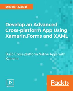 Develop an Advanced Cross-platform App Using Xamarin.Forms and XAML